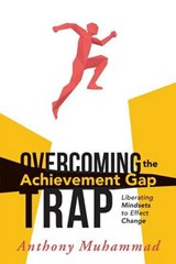 Overcoming the Achievement Gap Trap | Anthony Muhammad |