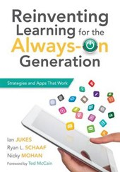Reinventing Learning for the Always on Generation | Jukes, Ian ; Schaaf, Ryan ; Mohan, Nicky |