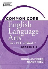 Common Core English Language Arts in a Plc at Worktm, Grades 3-5