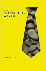 My Date with Neanderthal Woman | David Galef |