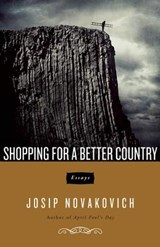 Shopping for a Better Country | Josip Novakovich |