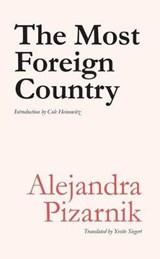 The Most Foreign Country | Alejandra Pizarnik |