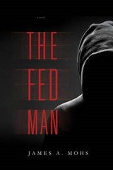 The Fed Man | James A. Mohs |
