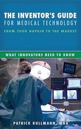 The Inventor's Guide for Medical Technology | Patrick Kullmann |