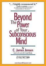 Beyond the Power of Your Subconscious Mind | C. James Jensen |