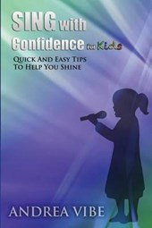 Sing With Confidence for Kids | Andrea Vibe |