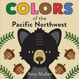 Colors of the Pacific Northwest | Amy Mullen |
