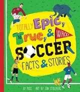 Totally Epic, True & Wacky Soccer Facts & Stories | Puck |