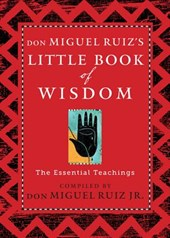 Don Miguel Ruiz's Little Book of Wisdom | Ruiz, Don Miguel, Jr. |