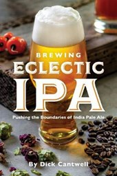 Brewing Eclectic Ipa | Dick Cantwell |
