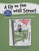 A Fly on the Wall Street | Sandi Nelson |