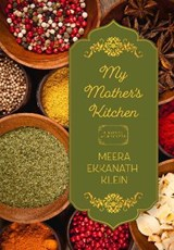 My Mother's Kitchen | Meera Ekkananth Klein |