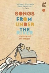 Songs from Under the River | Anis Mojgani |