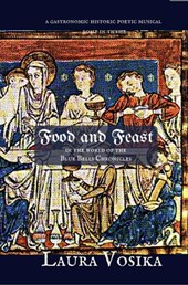 Food and Feast in the World of the Blue Bells Chronicles: a Gastronomic Historic Poetic Musical Romp in Thyme