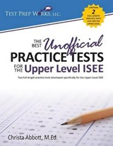 Best Unofficial Practice Tests for the Upper Level ISEE | Christa B Abbott M Ed |
