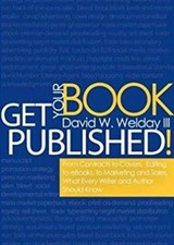 Get Your Book Published! | David Welday Iii |