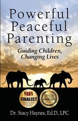 Powerful Peaceful Parenting | Stacy Haynes |