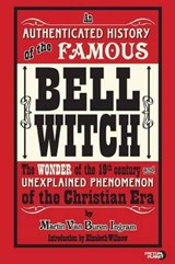 An Authenticated History of the Famous Bell Witch | Martin Van Buren Ingram |