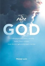 To None But God | Melody Lavin |