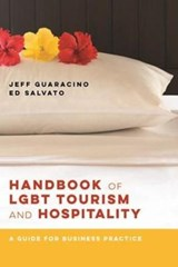 Handbook of LGBT Tourism and Hospitality - A Guide for Business Practice | Jeff Guaracino |