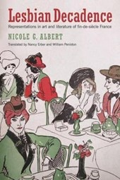 Lesbian Decadence - Representations in Art and Literature of Fin-de-Siècle France