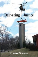 Delivering Justice | W. Ward Neuman |