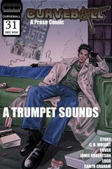Curveball Issue 31: A Trumpet Sounds | C. B. Wright |