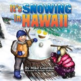 It's Snowing in Hawaii | Mike Guardia |