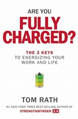 Are You Fully Charged? | Tom Rath |