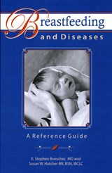 Breastfeeding and Diseases: A Reference Guide | E. Stephen Buescher |