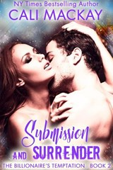 Submission and Surrender (The Billionaire's Temptation Series, #2) | Cali MacKay |
