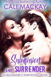 Submission and Surrender (The Billionaire's Temptation Series, #2)