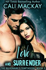 Love and Surrender (The Billionaire's Temptation Series, #3) | Cali MacKay |