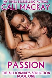 Passion (The Billionaire's Seduction Series, #1)