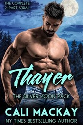 Thayer (The Silver Moon Pack Series, #3)