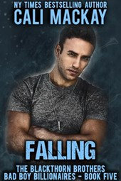 Falling (The Blackthorn Brothers, #5) | Cali MacKay |