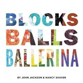 Blocks, Balls, Ballerina