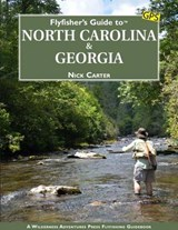 Flyfisher's Guide to North Carolina & Georgia | Nick Carter |