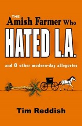 The Amish Farmer Who Hated L.A. | Tim Reddish |