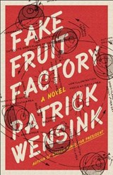 Fake Fruit Factory | Patrick Wensink |
