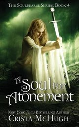 A Soul For Atonement (The Soulbearer Series, #4) | Crista McHugh |