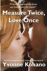 Measure Twice, Love Once | Yvonne Kohano |