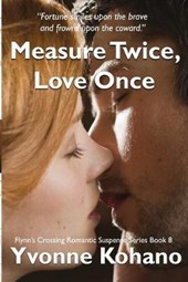Measure Twice, Love Once