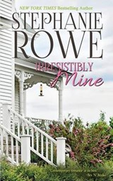 Irresistibly Mine | Stephanie Rowe |
