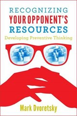 Recognizing Your Opponent's Resources | Mark Dvoretsky |