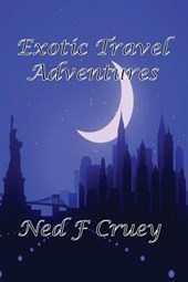 Exotic Travel Adventures | Ned Cruey |