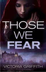Those We Fear | Victoria Griffith |