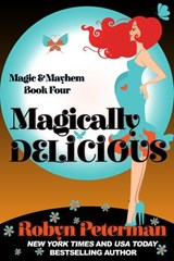 Magically Delicious (Magic and Mayhem, #4) | Robyn Peterman |
