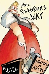 Mrs. Ravenbach's Way | William M Akers |