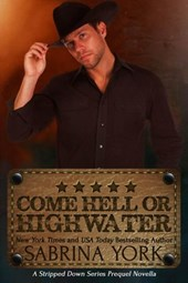 Come Hell or High Water (Stripped Down Cowboy Preqel)